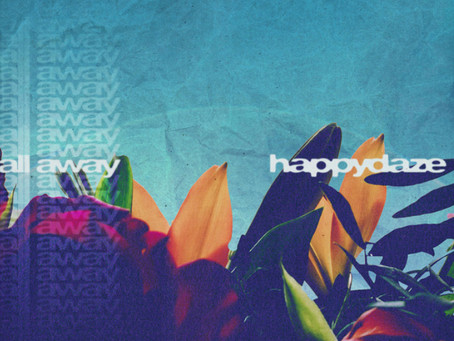 """REVIEW: happydaze release their heartfelt new song, """"All Away"""""""