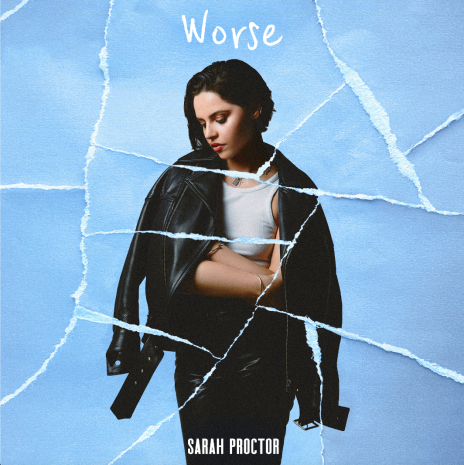 """REVIEW: Sarah Proctor releases new breakup track, """"Worse"""""""