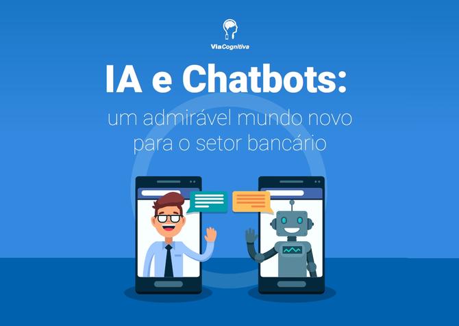 [INFOGRÁFICO] Inteligência Artificial e Chatbots: um admirável mundo novo para o Setor Bancário