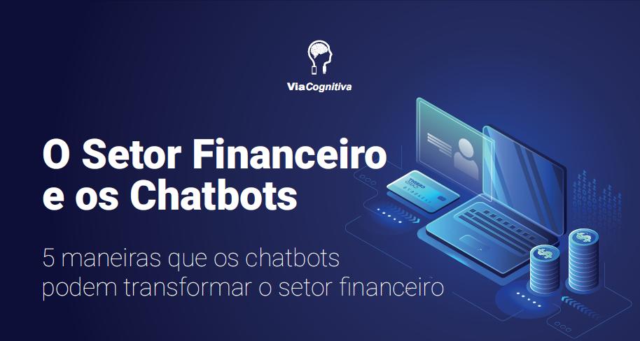 O Setor Financeiro e os Chatbots