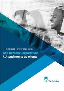 eBook: 7 Principais Tendências para Call Centers e Atendimento ao Cliente
