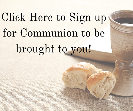 Click Here to Sign up for Communion to b