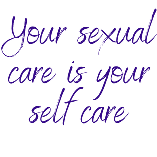 Your sexual care is your self care