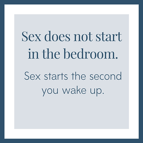 Sex does not start  in the bedroom..png