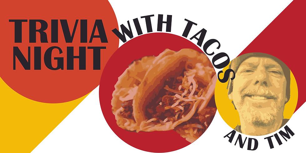 Trivia ,Tacos, and Tim