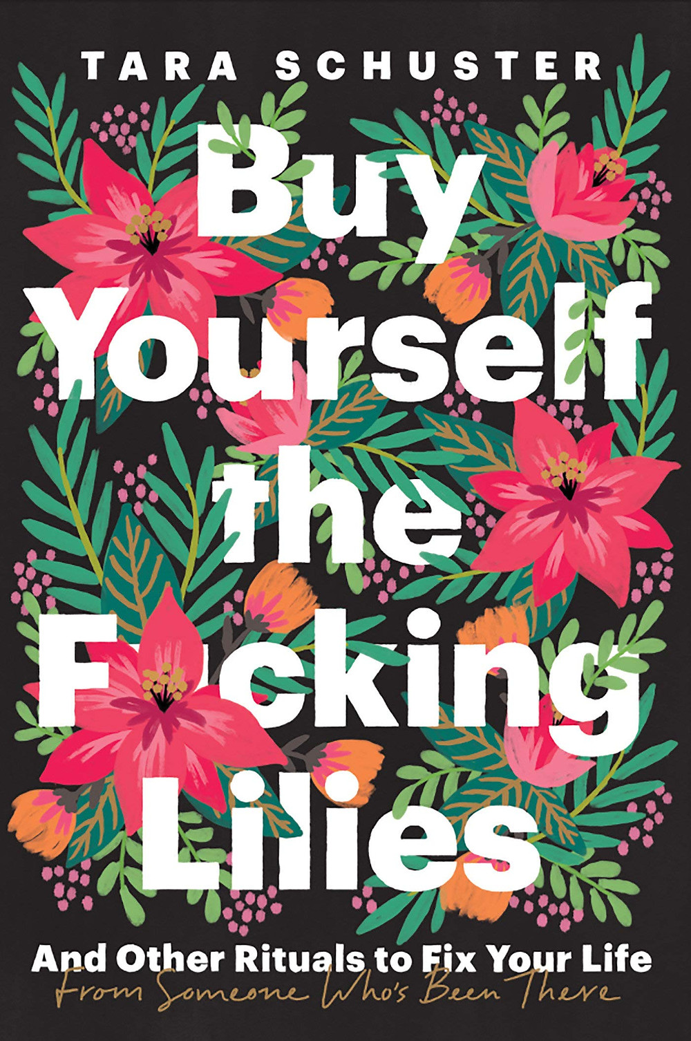 Buy Yourself the Fucking Lilies by Tara Schuster