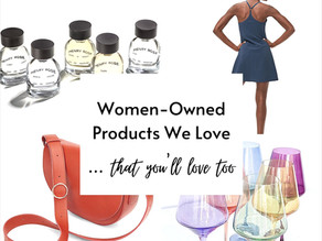 Women-Owned Products We Love-That You Will Too!