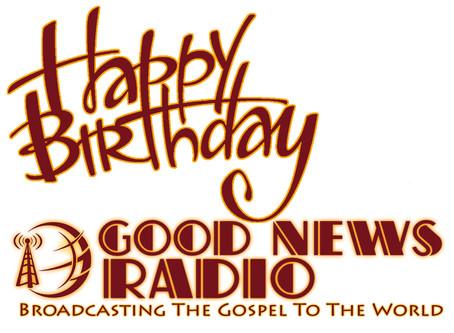 Happy Birthday Good News Radio!