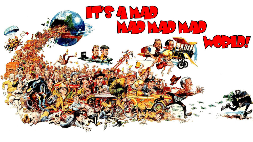 It s a Mad Mad Mad Mad World