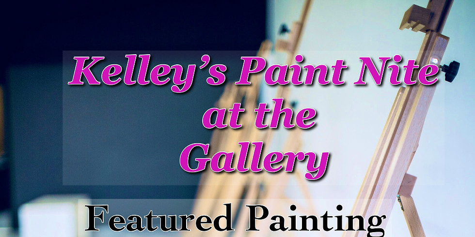 Kelley's Paint  Nite at The Gallery