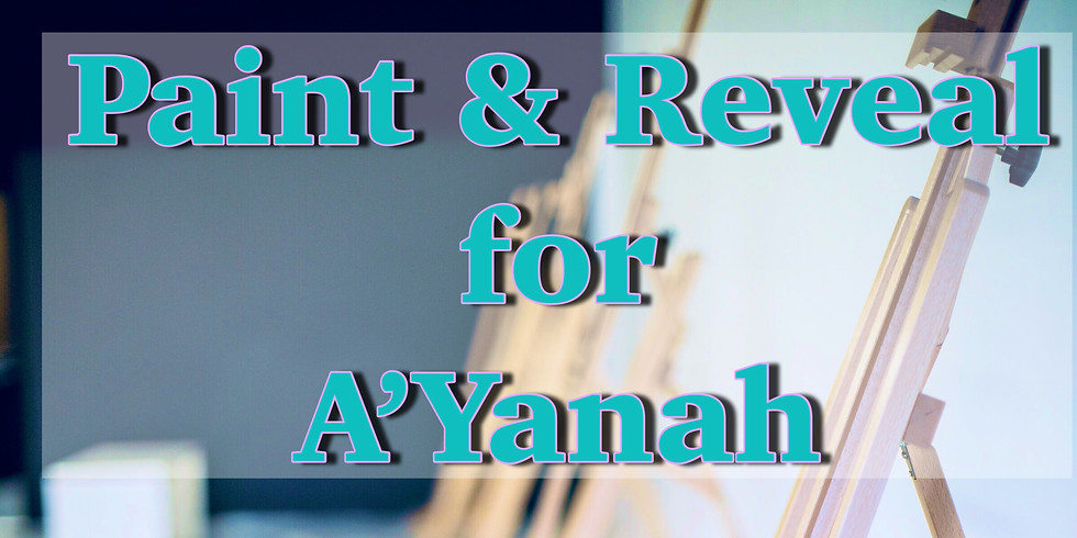 Paint & Reveal for A'Yanah