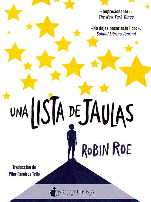 Una lista de jaulas de Robin Roe