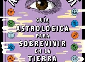 Guía astrológica para sobrevivir en la Tierra   de   AstroMostra