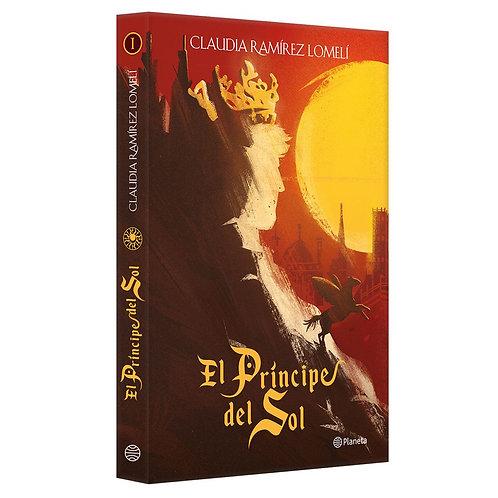 El príncipe del sol tomo 1 de Claudia Ramírez Lomelí