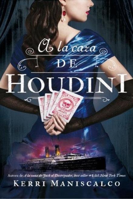 A la caza de Houdini de Kerri Maniscalco