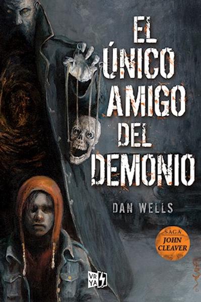único amigo del demonio de Dan Wells