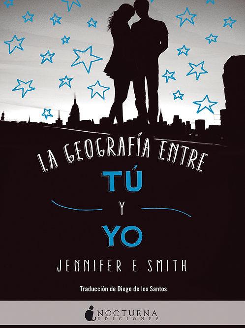La geografía entre tú y yo de Jennifer E. Smith