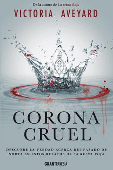 Corona Cruel de Victoria Aveyard.