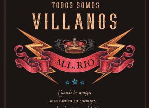 Todos somos villanos de  M. L. Rio