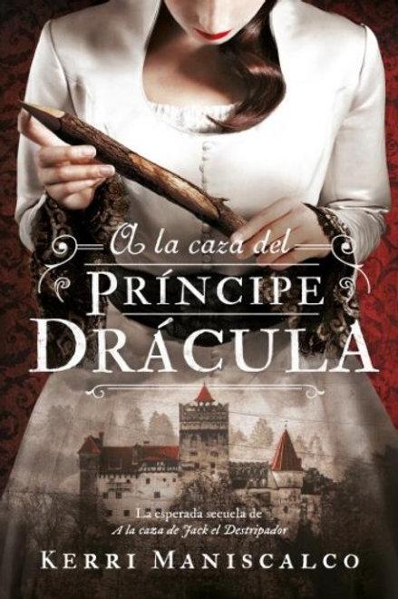 A la caza del Príncipe Drácula de  Kerri Maniscalco