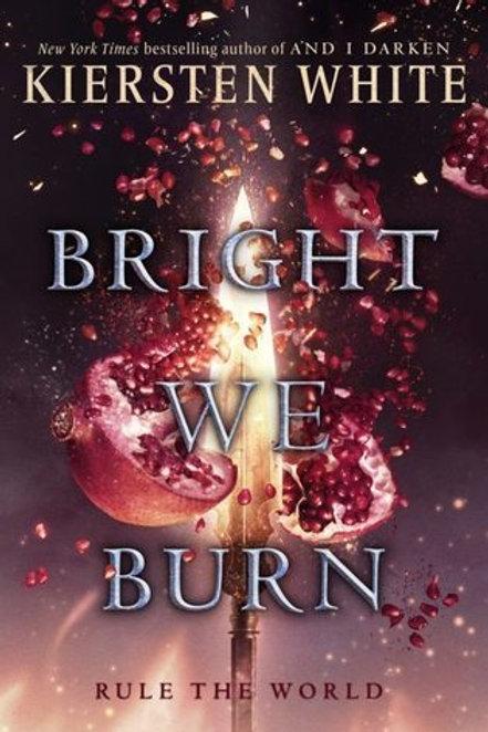 Bright We Burn de Kiersten White