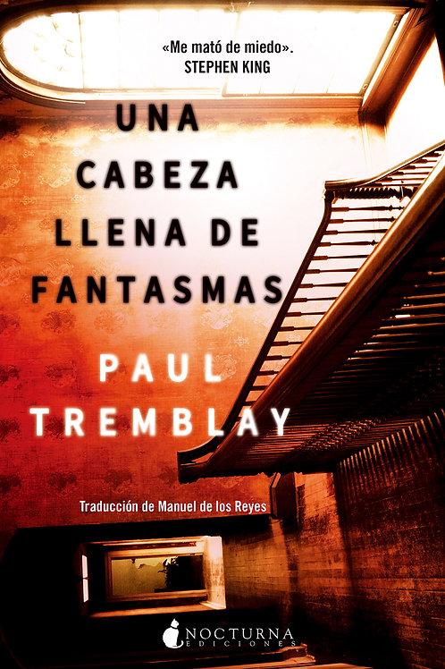 Una cabeza llena de fantasmas de Paul Tremblay