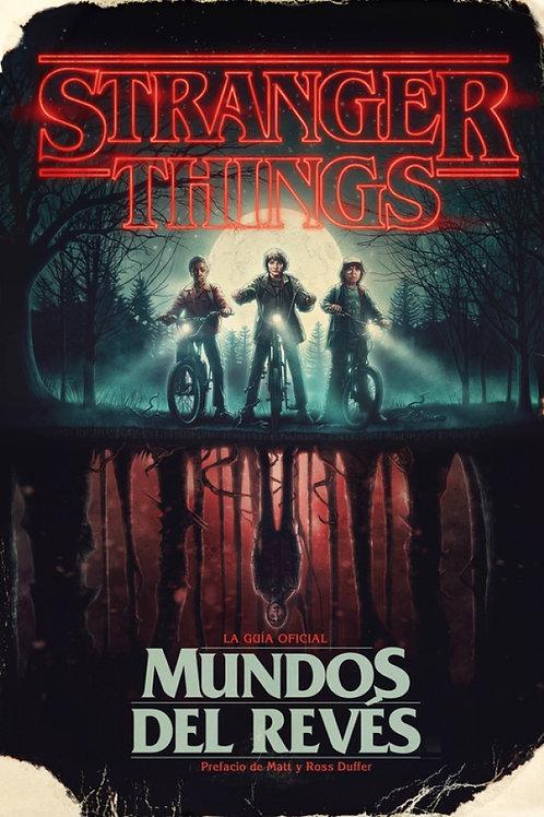 Stranger Things. Mundos del revés. La guía oficial.
