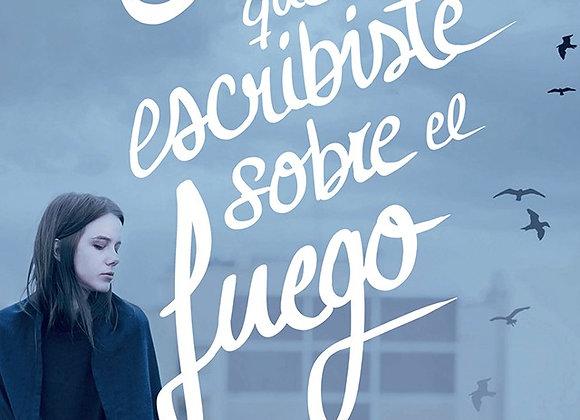 Cosas que escribiste sobre el fuego de Clara Cortés