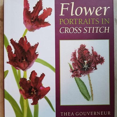 Flower Portraits In Cross Stitch - Thea Gouverneur