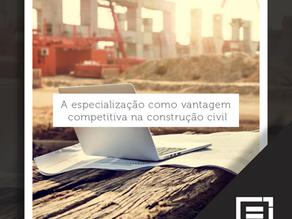 A especialização como vantagem competitiva na construção civil
