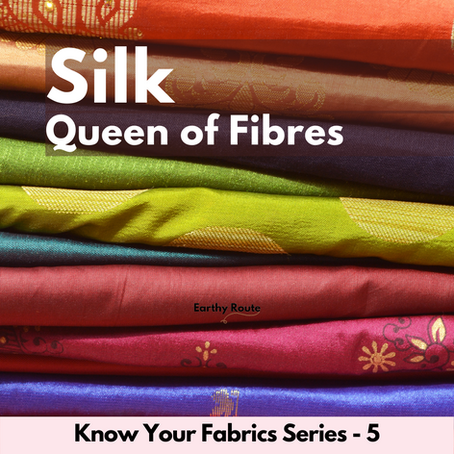 Silk - Queen of Fibres