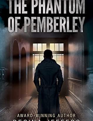 Book Review- The Phantom of Pemberley by Regina Jeffers