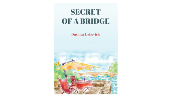 Book Review- Secret of a Bridge by Dushica Labovich