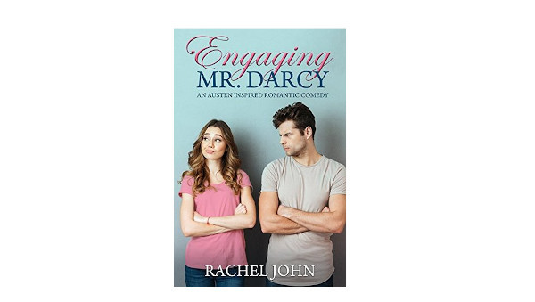 Book Review- Engaging Mr. Darcy: an Austen Inspired Romantic Comedy by Rachel John