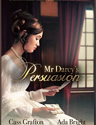 Book review- Mr. Darcy's Persuasion by Cass Grafton and Ada Bright