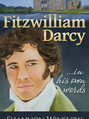 Book review- Fitzwilliam Darcy, in his own words, by Shannon Winslow