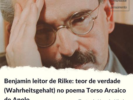 Benjamin leitor de Rilke: teor de verdade (Wahrheitsgehalt) no poema Torso Arcaico de Apolo