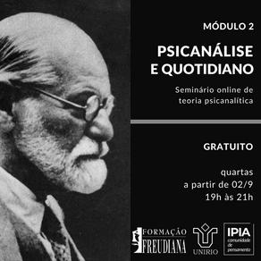 Psicanálise e quotidiano - módulo 2 (seminário online e gratuito)