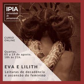 Eva e Lilith - Leituras de decadência e ascensão do feminino