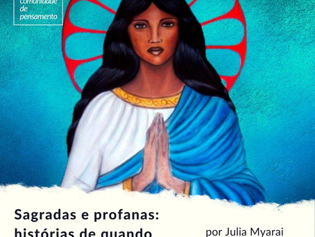 Sagradas e profanas – histórias de quando Deus era Mulher