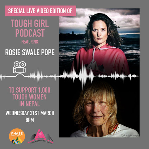 Live video edition of the Tough Girl Podcast featuring PHASE Worldwide Patron Rosie Swale Pope MBE.