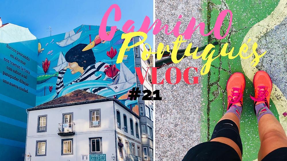 #21 Leaving Vigo... and going to Redondela