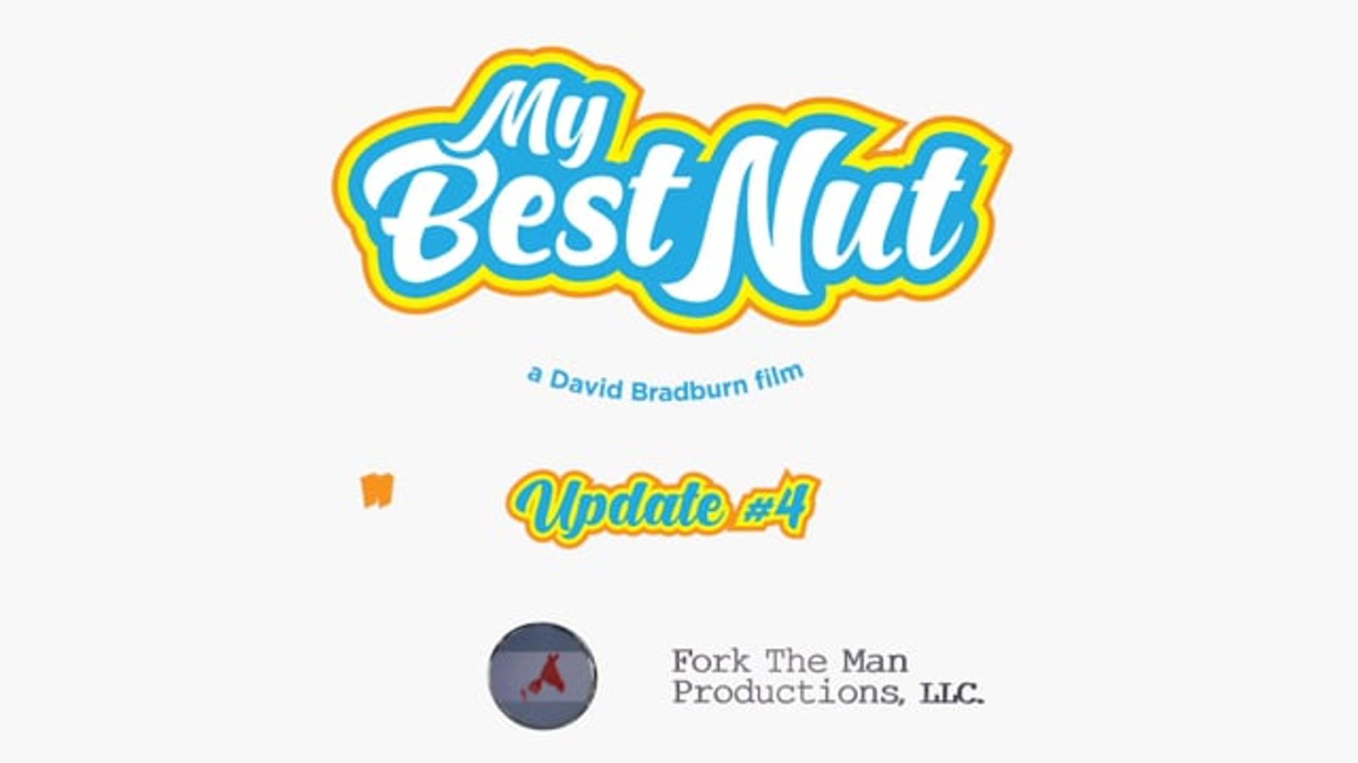 My Best Nut: Update 04