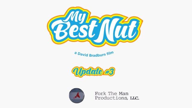 My Best Nut: Update 03