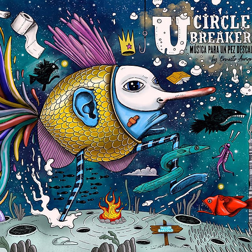 U Circle Breakers | Música para un pez descalzo
