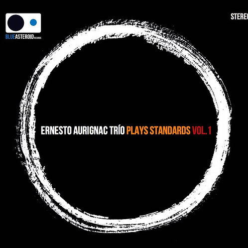 "Ernesto Aurignac trío ""Plays standards vol.1"""
