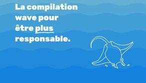 La Compilation #Wave pour être plus responsable