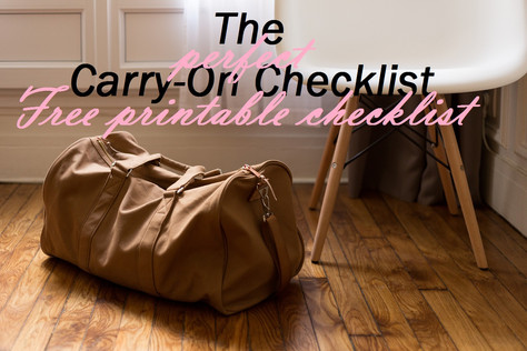 The Perfect Carry-On Checklist - Free Printable Checklist!