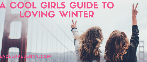 A Cool Girls Guide to Loving Winter