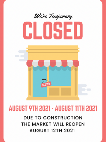 Closed August 9th - August 11th 2021